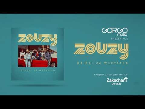 ZOUZY - Dzięki Za Wszystko (piosenka z czołówki serialu 'Zakochani po uszy')