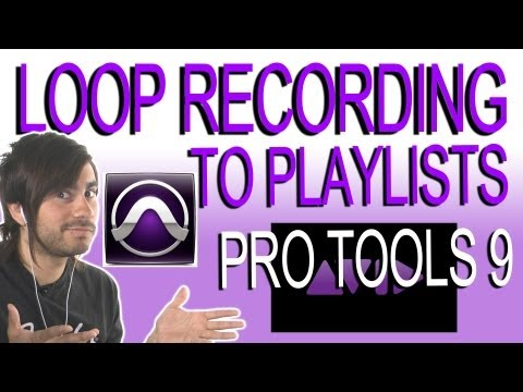 Loop Recording into Playlist - Pro Tools 9
