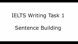 IELTS Writing Task 1: how to build long sentences