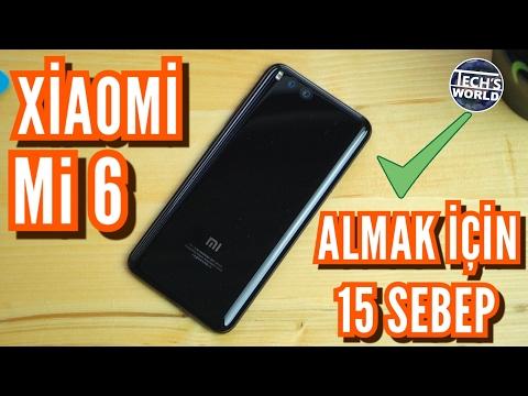Xiaomi Mi 6 Satın Almak İçin 15 Sebep ! ✅