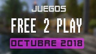 Juegos FREE-TO-PLAY (gratis) octubre 2018 - Nuevos Lanzamientos