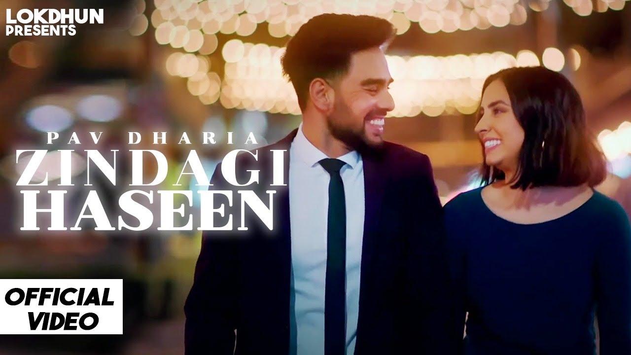 Download Zindagi Haseen - Pav Dharia ( Official Video ) | Vicky Sandhu | Latest Punjabi Songs 2021 | Lokdhun