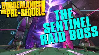 Borderlands The Pre-Sequel The Sentinel Raid Boss Fight!