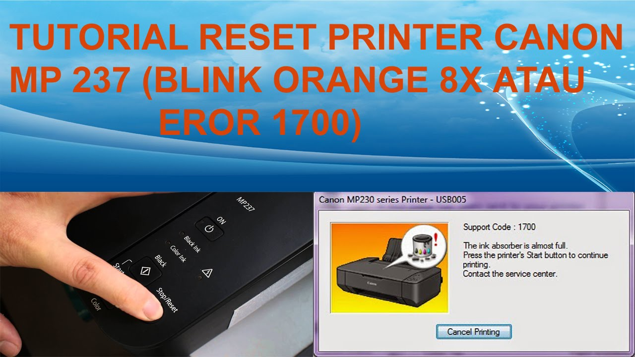 Canon Mp 237 Reset Eror 1700 Blink 8x Youtube