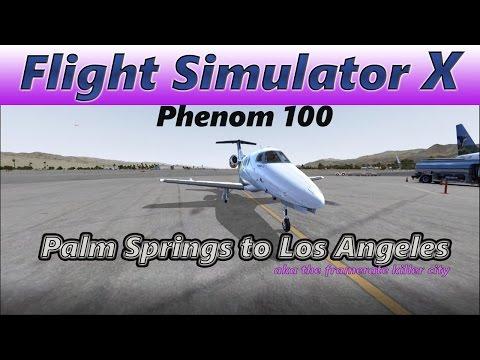 Flight Simulator X | Palm Springs to Los Angeles | Carenado Phenom 100