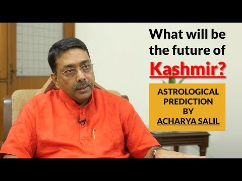 What will be the future of Kashmir? Astrological predictions by Acharya Salil