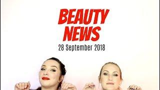 BEAUTY NEWS - 28 September 2018 | New Releases & Updates