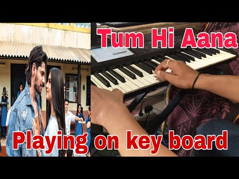 tum-hi-ana-|-marjaavaan-|-playing-on-key-board-|-cove-by-sai-lakhan