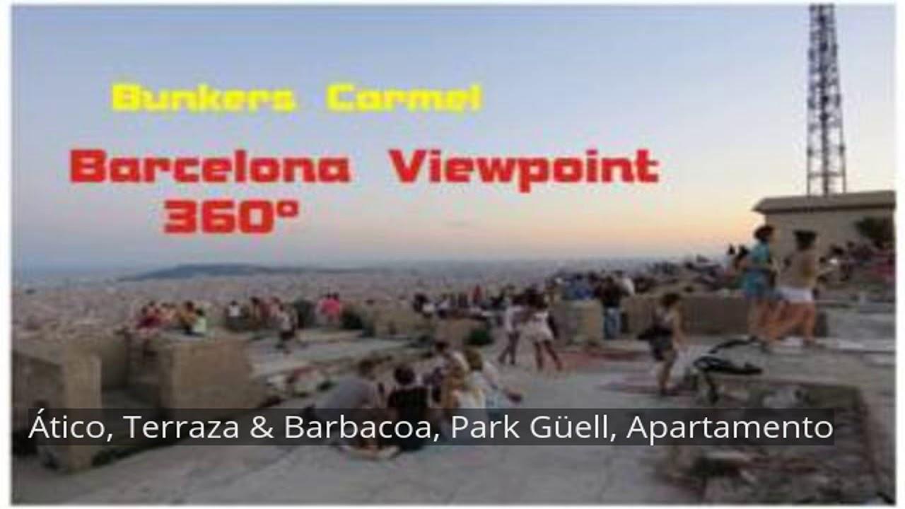 ático Terraza Barbacoa Park Güell Apartamento Youtube