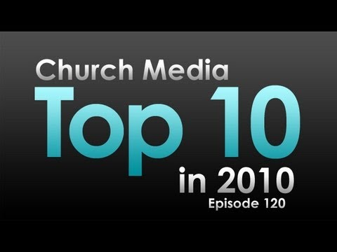 CMD 120: Church Media Top 10 of 2010