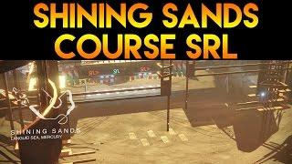 [DESTINY] SHINING SANDS : NOUVELLE COURSE SRL !!