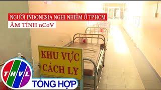 Người Indonesia nghi nhiễm ở TP.HCM âm tính nCoV