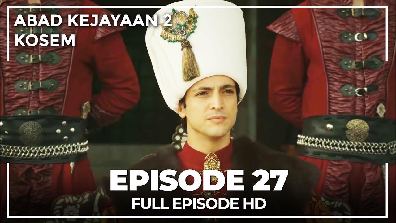 Download Abad Kejayaan 2: Kosem Episode 27 (Bahasa Indonesia)