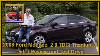 Review and Virtual Video Test Drive In Our 2008 Ford Mondeo  2 0 TDCi Titanium X 5dr EK58CTY