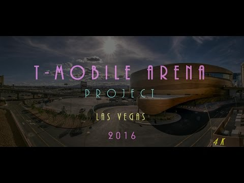 T-Mobile Arena Project Las Vegas 2016 in 4K