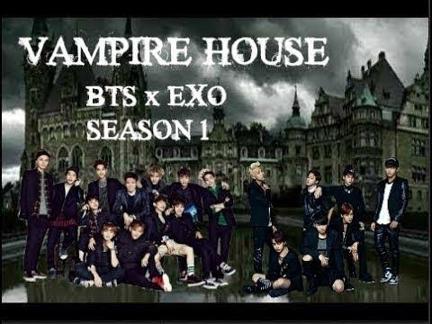 //Vampire House// [BTS x EXO FF] S1 E8