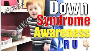What is Down Syndrome? Down Syndrome Awareness 2018