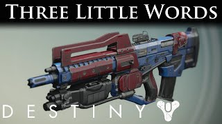 Destiny Loot Drop - Three Little Words - Legendary Pulse Rifle