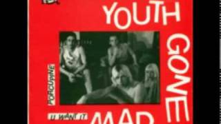 Youth Gone Mad - U Want It