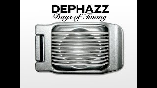 DEPHAZZ - Days of Twang (phazz-a-delic) [Full Album]