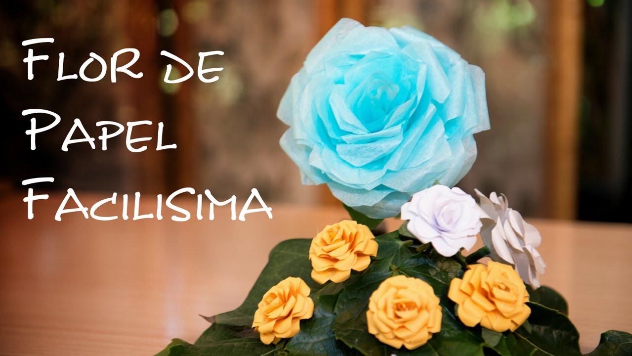Flor De Papel La Mas Facil Bella Y Versatil Youtube