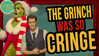 The Grinch Musical was SO CRINGE