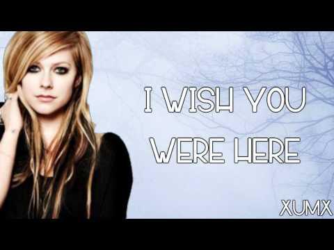 Wish You Were Here - Avril Lavigne Lyrics [HD]
