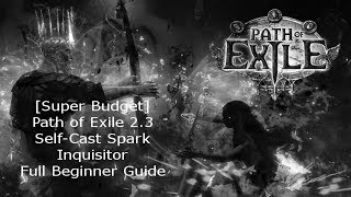 [Super Budget] Path of Exile 2.3 - Self-Cast Spark Inquisitor - Full Beginner Guide