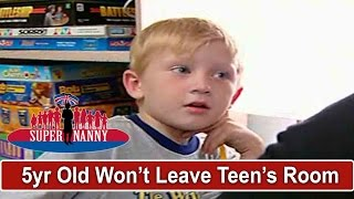 5yr Old Refuses To Leave Teen Brother's Room | Supernanny