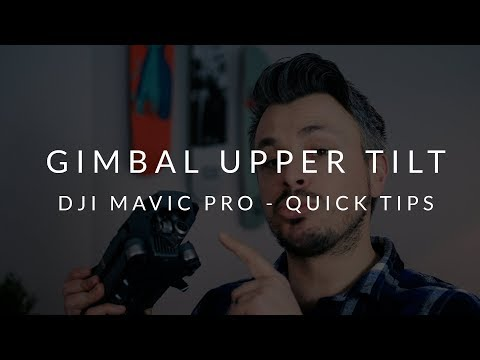 Adjust Gimbal Upper Tilt Limit - DJI Mavic Pro