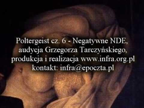 Poltergeist Nr 6: Negatywne NDE