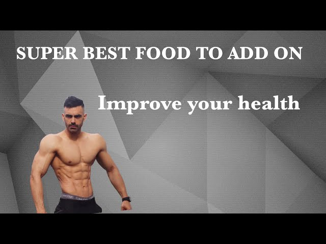 BEST SUPER FOOD TO ADD ON !! Improve your health!