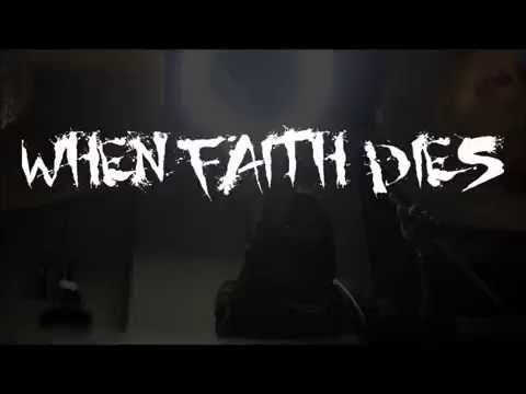 When Faith Dies AKUMA Video Teaser