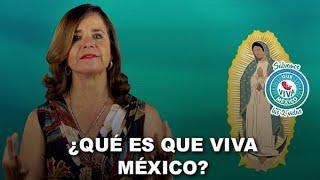 ¿Qué es este movimiento de Que Viva México?