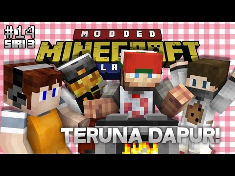 Modded Minecraft Malaysia S3 - E14 - Teruna Dapur!