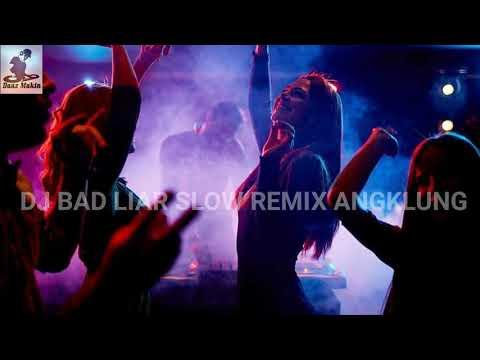 dj-bad-liar-slow-remix-angklung-viral-tik-tok-2020