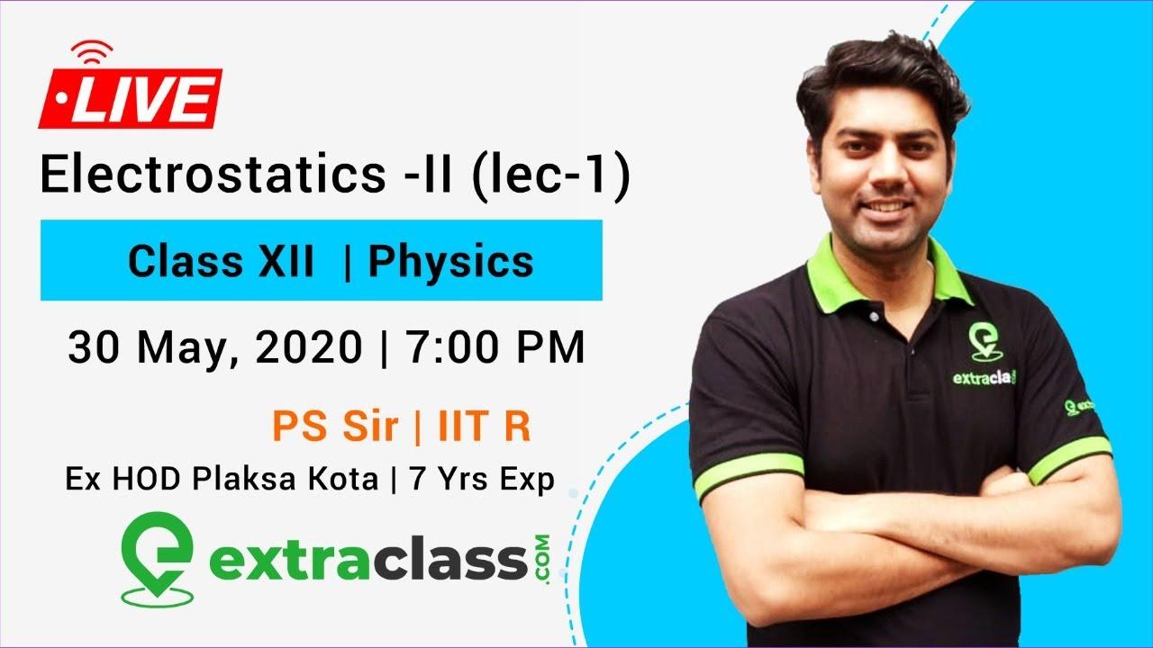 Electrostatics -II (Lec-1)