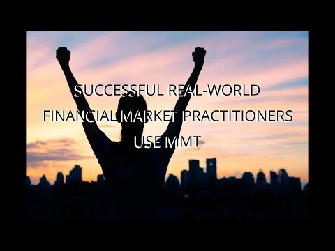 Successful Real World Financial Market Practitioners Use MMT