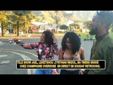 Tele Show Jael, Leketchou, Cynthia Wadol Ba Yindisi Grave Chez Champagne Overdose Na  Soudaf