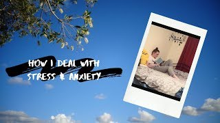 how i deal with stress & anxiety | miss brittany