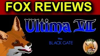 Fox Classic Review | Ultima VII - The Black Gate (PC) w/ Howling Dog