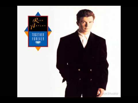 maxresdefault Rick Astley Together Forever Video