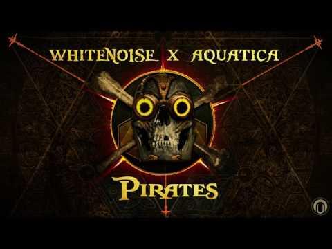 WHITENO1SE x AQUATICA - Pirates (Original Mix)