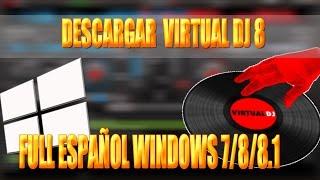 Como Descargar E Instalar Virtual DJ 8 Full [Español] || Windows 7,8,8.1|| 2016