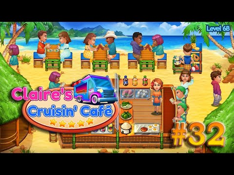 Claire's Cruisin' Cafe | Gameplay (Level 6B) - #32 |