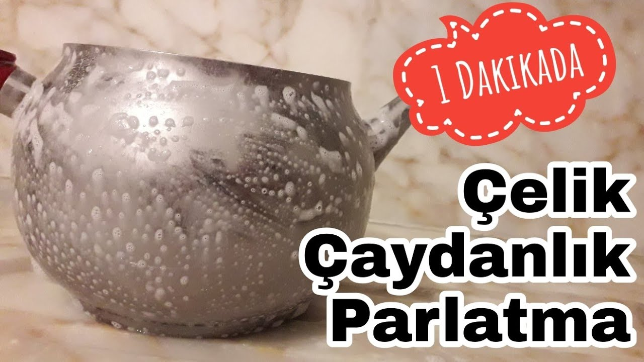 1 Dakikada Çelik Çaydanlık Parlatma - YouTube