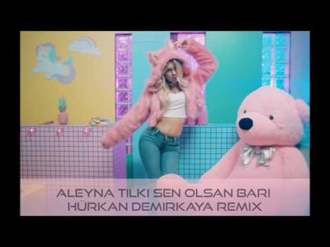Aleyna Tilki - Sen Olsan Bari remix (Hürkan Demirkaya remix)