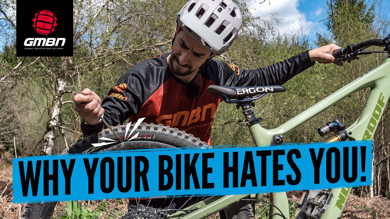 9 Reasons Why Your Mountain Bike Hates You!