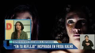 """""""En tu reflejo"""", obra de teatro inspirada en Frida Kalho"""