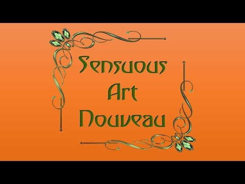 SENSUOUS ART NOUVEAU  Visual Learning HD